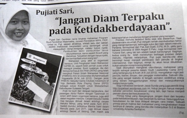 When my profil has published on Media Tadulako Newspaper, July 2012. Written By Taqyuddin Bakri